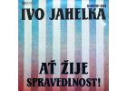 JAHELKA IVO: Ať žije spravedlnost! - LP / BAZAR
