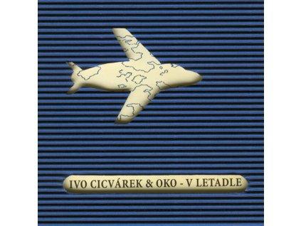 Cicvárek Ivo & Oko - V letadle - CD