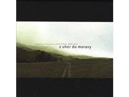 Cimbálová muzika S.Gabriela - Z Uher do Moravy - CD