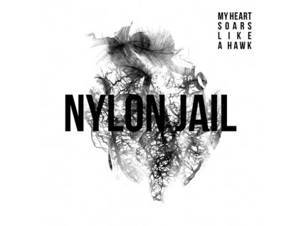 Nylon Jail - My Heart Soars Like a Hawk - CD