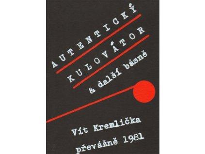 Kremlička Vít - AUTENTICKÝ KULOVÁTOR - Kniha
